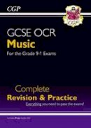 CGP Books - New GCSE Music OCR Complete Revision & Practice - For the Grade 9-1 Course - 9781782946168 - V9781782946168