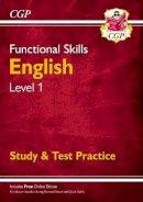 CGP Books - Functional Skills English Level 1 - Study & Test Practice - 9781782946298 - V9781782946298