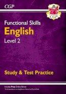 CGP Books - Functional Skills English Level 2 - Study & Test Practice - 9781782946304 - V9781782946304