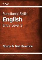 CGP Books - Functional Skills English Entry Level 3 - Study & Test Practice - 9781782946311 - V9781782946311