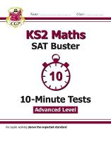 CGP Books - New KS2 Maths Targeted SAT Buster 10-Minute Tests - Advanced - 9781782946816 - V9781782946816