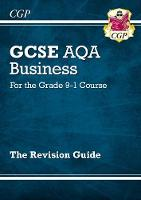 CGP Books - New GCSE Business AQA Revision Guide - For the Grade 9-1 Course - 9781782946892 - V9781782946892