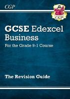CGP Books - New GCSE Business Edexcel Revision Guide - For the Grade 9-1 Course - 9781782946908 - V9781782946908