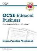 CGP Books - New GCSE Business Edexcel Exam Practice Workbook - For the Grade 9-1 Course - 9781782946939 - V9781782946939