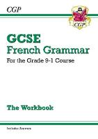 CGP Books - New GCSE French Grammar Workbook - For the Grade 9-1 Course (Includes Answers) - 9781782947943 - V9781782947943