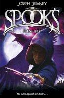 Delaney, Joseph - The Spook's Destiny - 9781782952534 - 9781782952534