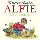 Hughes, Shirley - Alfie Outdoors - 9781782952657 - V9781782952657