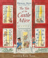 Bond, Michael - The Tale of the Castle Mice - 9781782954019 - V9781782954019
