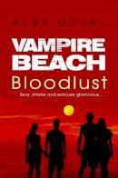Duval, Alex - Vampire Beach: Bloodlust - 9781782956709 - V9781782956709