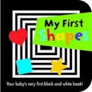 Autumn Publishing Ltd - My First Shapes (Black and White Board Books) - 9781782960621 - 9781782960621