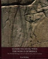 Helskog, Knut - Communicating with the World of Beings: The World Heritage rock art sites in Alta, Arctic Norway - 9781782974116 - V9781782974116