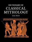 March, Jennifer R. - Dictionary of Classical Mythology - 9781782976356 - V9781782976356