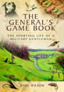 Wilson, Dare - The General's Game Book - 9781783030057 - V9781783030057