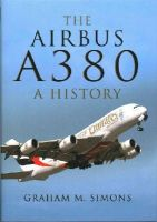 Simons, Graham - The Airbus A380: A History - 9781783030415 - V9781783030415