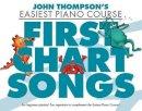 John Thompson - John Thompson: Easiest Piano Course - First Chart Songs - 9781783053162 - V9781783053162