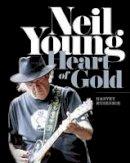 Harvey Kubernik - Neil Young: Heart of Gold - 9781783057900 - V9781783057900