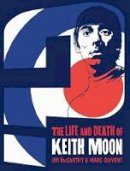 Mccarthy, Jim, Olivent, Marc - Who are You?: The Life and Death of Keith Moon Graphic - 9781783058884 - V9781783058884