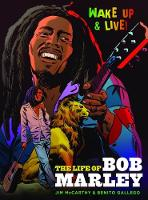 McCarthy, Jim, Kissell, Gerry - Wake Up and Live: The Life of Bob Marley - 9781783059676 - V9781783059676