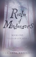 Ratcliffe, Marianne - Realm of Mindweavers (Tales of Golmeira) - 9781783061150 - V9781783061150