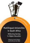 Liesel Hibbert - Multilingual Universities in South Africa: Reflecting Society in Higher Education (Bilingual Education and Bilingualism) - 9781783091645 - V9781783091645