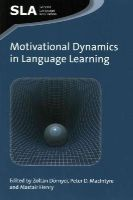 Zoltan Dornyei - Motivational Dynamics in Language Learning (Second Language Acquisition) - 9781783092550 - V9781783092550