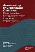 Sharon Armon-Lotem, Jan de Jong, Natalia Meir - Assessing Multilingual Children: Disentangling Bilingualism from Language Impairment (Communication Disorders Across Languages) - 9781783093113 - V9781783093113