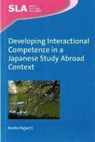 Taguchi, Naoko - Developing Interactional Competence in a Japanese Study Abroad Context (Second Language Acquisition) - 9781783093717 - V9781783093717