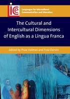 Prue Holmes - The Cultural and Intercultural Dimensions of English as a Lingua Franca - 9781783095087 - V9781783095087