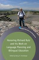 Nancy H. Hornberger - Honoring Richard Ruiz and his Work on Language Planning and Bilingual Education (Bilingual Education & Bilingualism) - 9781783096688 - V9781783096688