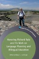 . Ed(s): Hornberger, Nancy H. - Honoring Richard Ruiz and His Work on Language Planning and Bilingual Education - 9781783096695 - V9781783096695