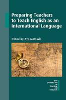 Aya Matsuda - Preparing Teachers to Teach English as an International Language (NEW PERSPECTIVES ON LANGUAGE AND EDUCATION) - 9781783097012 - V9781783097012