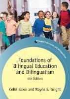Baker, Colin, Wright, Wayne E. - Foundations of Bilingual Education and Bilingualism (Bilingual Education & Bilingualism) - 9781783097203 - V9781783097203