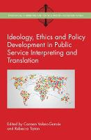 Carmen Valero-Garcés, Rebecca Tipton - Ideology, Ethics and Policy Development in Public Service Interpreting and Translation (Translation, Interpreting and Social Justice in a Globalised World) - 9781783097517 - V9781783097517