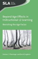 Pfenninger, Simone E., Singleton, David - Beyond Age Effects in Instructional L2 Learning: Revisiting the Age Factor (Second Language Acquisition) - 9781783097616 - V9781783097616
