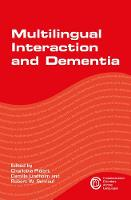 Charlotta Plejert, Camilla Lindholm, Robert W. Schrauf - Multilingual Interaction and Dementia (Communication Disorders Across Languages) - 9781783097661 - V9781783097661