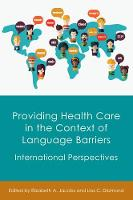 Elizabeth A. Jacobs, Lisa C. Diamond - Providing Health Care in the Context of Language Barriers: International Perspectives - 9781783097753 - V9781783097753