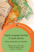 Lia D. Kamhi-Stein, Gabriel Díaz Maggioli, Luciana C. de Oliveira - English Language Teaching in South America: Policy, Preparation and Practices (Bilingual Education & Bilingualism) - 9781783097968 - V9781783097968