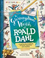 Dahl, Roald, Caldwell, Stella - The Gloriumptious Worlds of Roald Dahl - 9781783122158 - V9781783122158