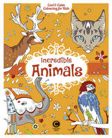 Elise Toublanc - Cool Calm Colouring for Kids: Incredible Animals - 9781783122349 - V9781783122349