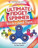 Carlton Books - Ultimate Fidget Spinner Tricks and Tips - 9781783123322 - 9781783123322