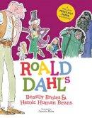 Stella Caldwell - Roald Dahl's Beastly Brutes & Heroic Human Beans - 9781783124817 - V9781783124817