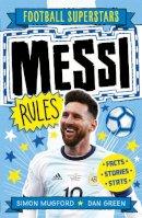 Simon Mugford, Football Superstars - Messi Rules (Football Superstars) - 9781783125340 - 9781783125340