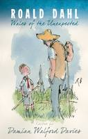 Damian Walford Davies - Roald Dahl: Wales of the Unexpected - 9781783169405 - V9781783169405