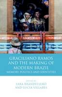 Sara Brandellero - Graciliano Ramos and the Making of Modern Brazil: Memory, Politics and Identities (Iberian and Latin American Studies) (University of Wales - Iberian and Latin American Studies) - 9781783169856 - V9781783169856