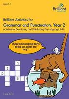 Yates, Irene - Brilliant Activities for Grammar and Punctuation, Year 2: Activities for Developing Key Language Skills - 9781783171262 - V9781783171262