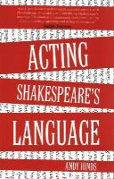 Hinds, Andy - Acting Shakespeare's Language - 9781783190089 - V9781783190089