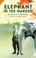Michael Morpurgo - An Elephant in the Garden - 9781783191741 - KSS0000255