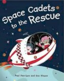 Harrison, Paul - Space Cadets To the Rescue (Swifts) - 9781783220397 - V9781783220397