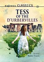 Retold by Pauline Francis - Tess of the d'Urbervilles (Express Classics) - 9781783226092 - V9781783226092