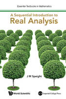 Speight, J. M. - Sequential Introduction to Real Analysis - 9781783267835 - V9781783267835